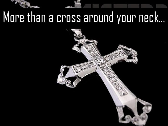 more than a cross around your neck