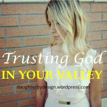trusting God, valley